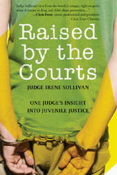 Raised by the Courts, Judge Irene Sullivan
