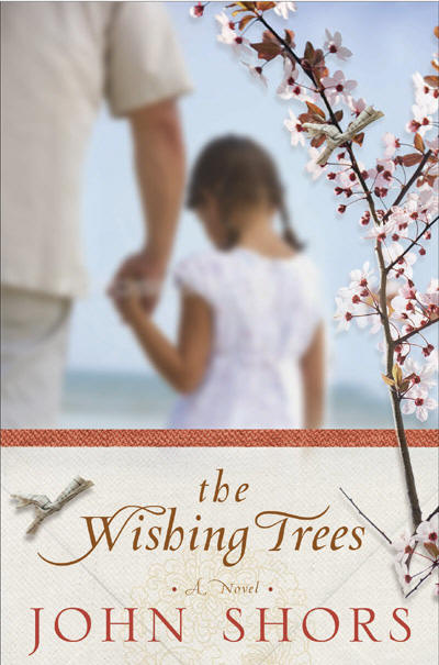 The Wishing Trees, John Shors
