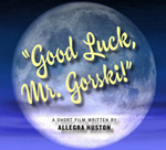 Good Luck, Mr. Gorski
