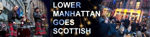 Lower Manhattan Goes Scottish